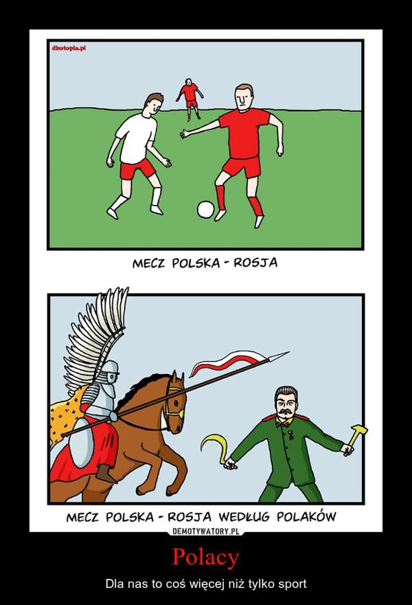 Polacy – Dla nas to coś więcej niż tylko sport