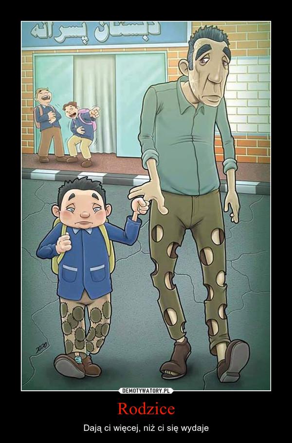 Rodzice – Dają ci więcej, niż ci się wydaje