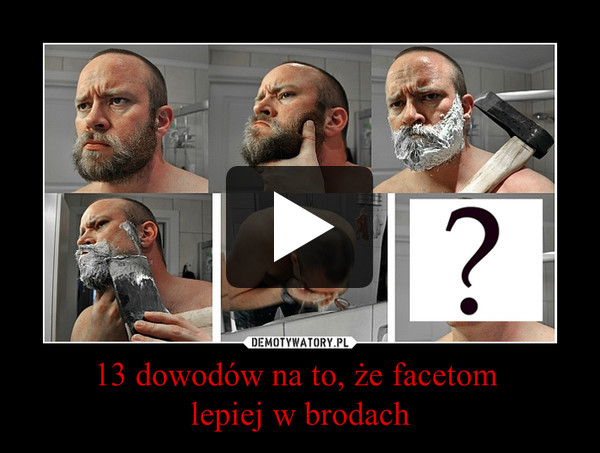 13 dowodów na to, że facetom lepiej w brodach –