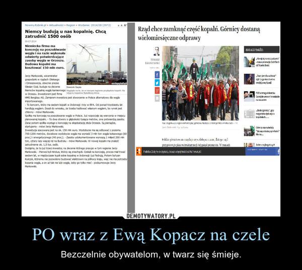 PO wraz z Ewą Kopacz na czele – Bezczelnie obywatelom, w twarz się śmieje.