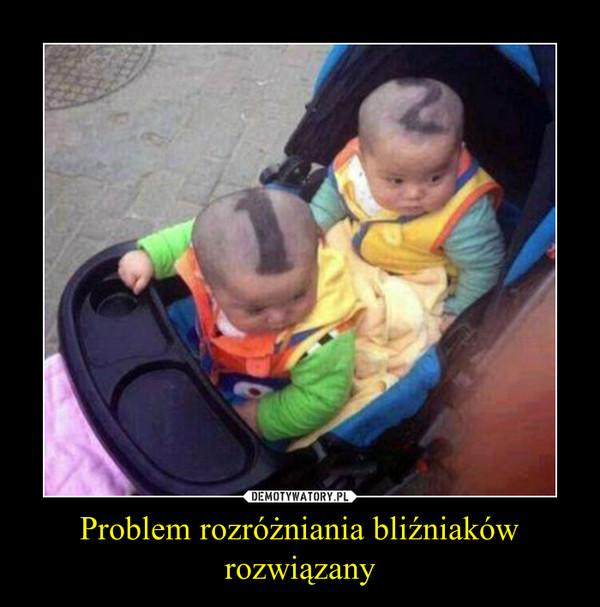 Problem rozróżniania bliźniaków rozwiązany –