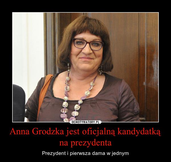 Anna Grodzka jest oficjalną kandydatką na prezydenta – Prezydent i pierwsza dama w jednym