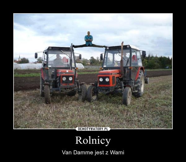 Rolnicy – Van Damme jest z Wami