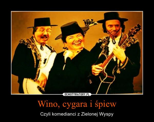 Wino, cygara i śpiew – Czyli komedianci z Zielonej Wyspy
