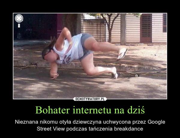 Bohater internetu na dziś – Nieznana nikomu otyła dziewczyna uchwycona przez Google Street View podczas tańczenia breakdance