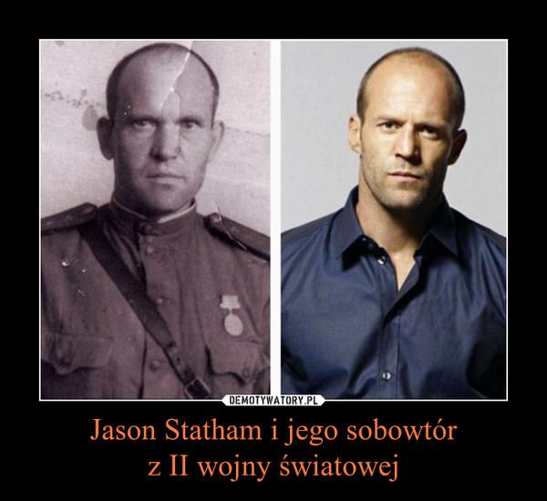 Jason Statham i jego sobowtórz II wojny światowej –