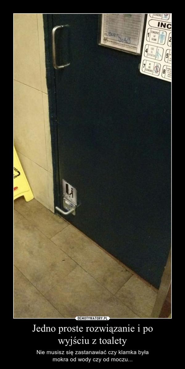 Jedno proste rozwiązanie i powyjściu z toalety – Nie musisz się zastanawiać czy klamka byłamokra od wody czy od moczu...