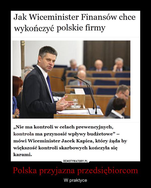Polska przyjazna przedsiębiorcom – W praktyce