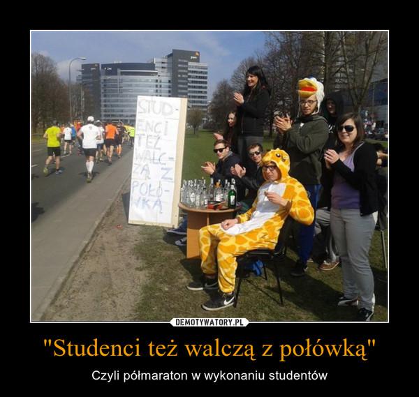 """""""Studenci też walczą z połówką"""" – Czyli półmaraton w wykonaniu studentów"""