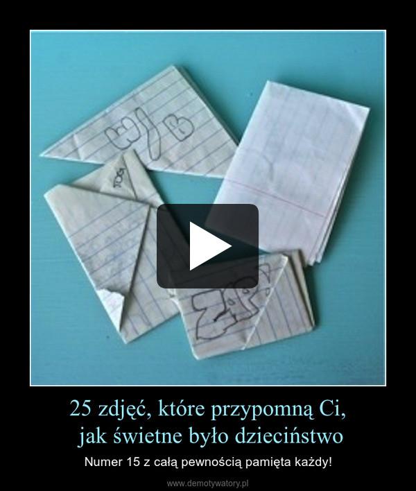 25 zdjęć, które przypomną Ci, jak świetne było dzieciństwo – Numer 15 z całą pewnością pamięta każdy!