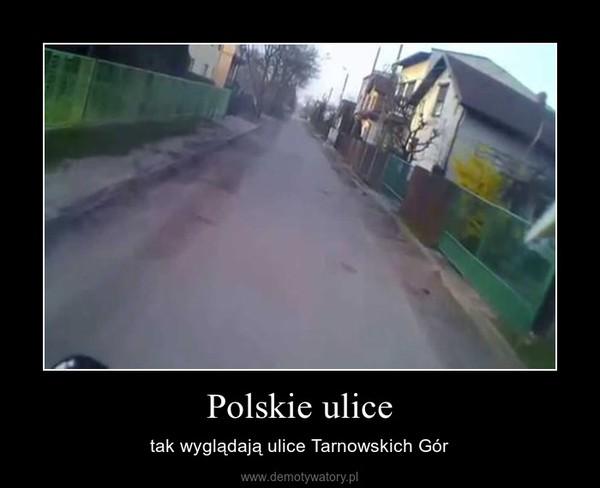 Polskie ulice – tak wyglądają ulice Tarnowskich Gór