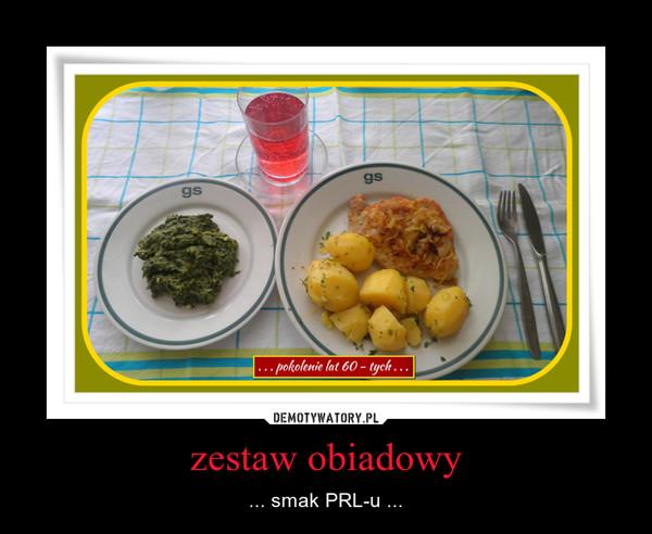zestaw obiadowy – ... smak PRL-u ...