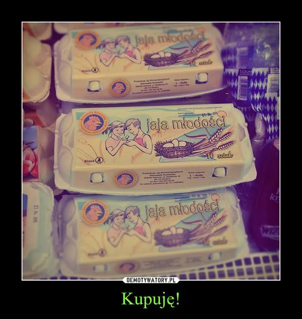 Kupuję! –