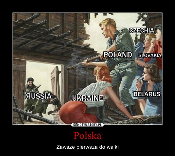Polska – Zawsze pierwsza do walki