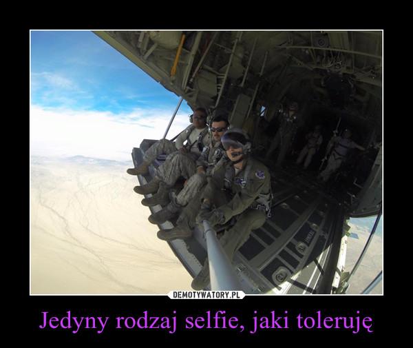 Jedyny rodzaj selfie, jaki toleruję –