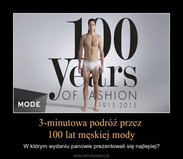 3-minutowa podróż przez 100 lat męskiej mody – W którym wydaniu panowie prezentowali się najlepiej?