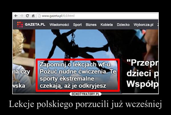 Lekcje polskiego porzucili już wcześniej –