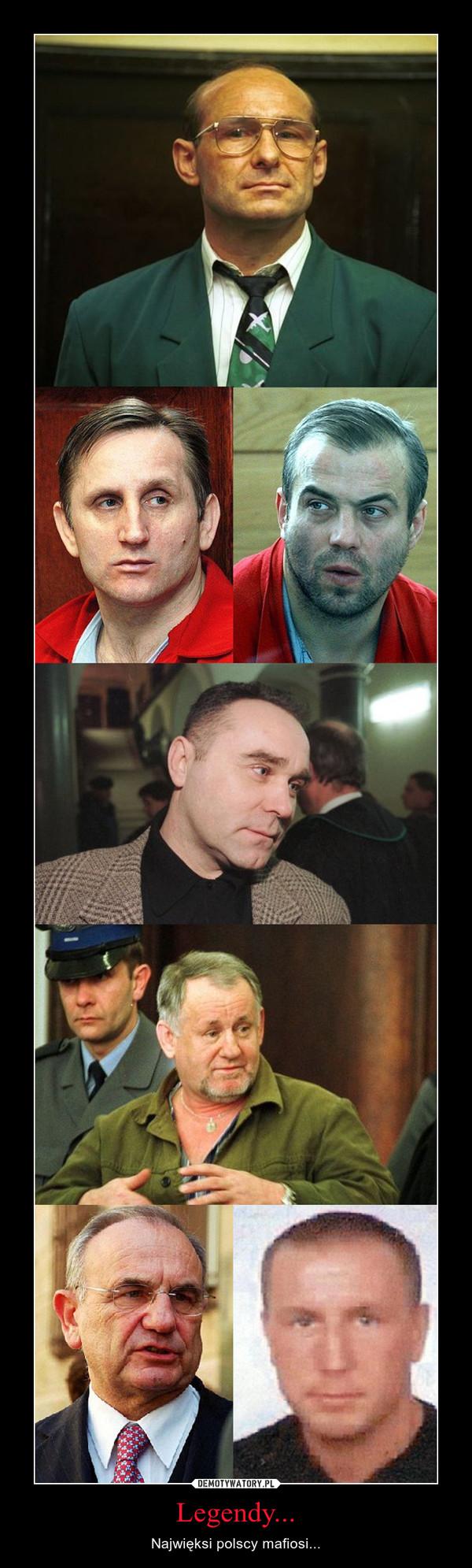 Legendy... – Najwięksi polscy mafiosi...