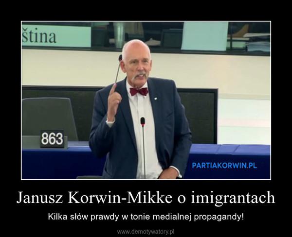 Janusz Korwin-Mikke o imigrantach – Kilka słów prawdy w tonie medialnej propagandy!