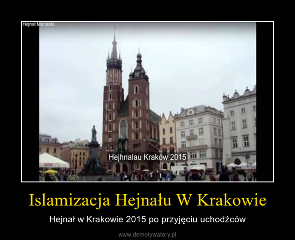 Islamizacja Hejnału W Krakowie – Hejnał w Krakowie 2015 po przyjęciu uchodźców