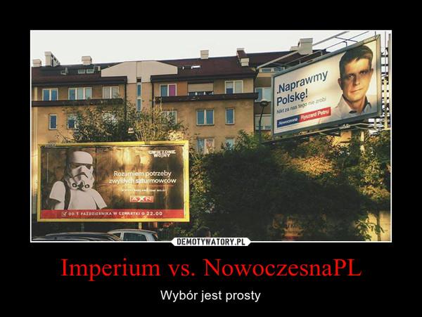 Imperium vs. NowoczesnaPL – Wybór jest prosty