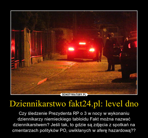 Dziennikarstwo fakt24.pl: level dno