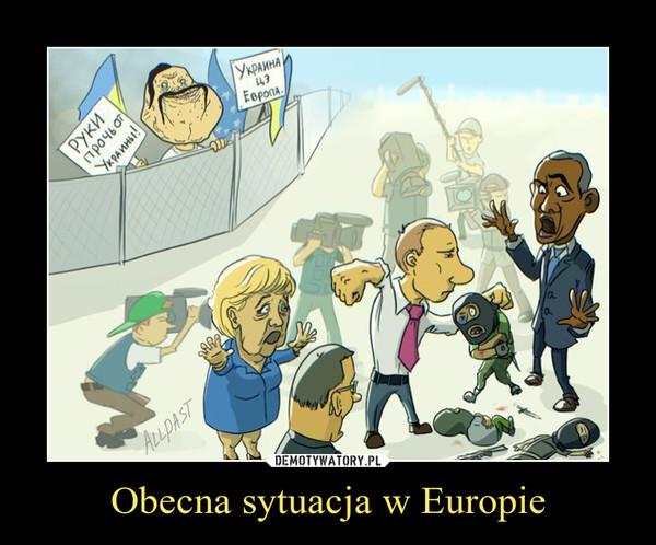 Obecna sytuacja w Europie –