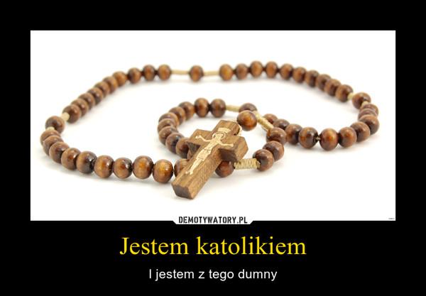 Jestem katolikiem