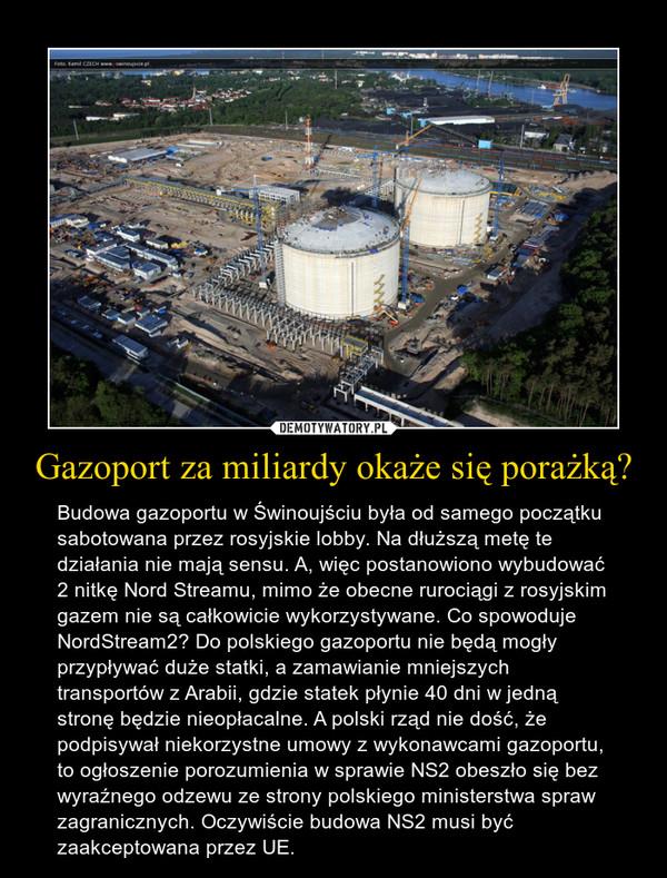 Gazoport za miliardy okaże się porażką? – Budowa gazoportu w Świnoujściu była od samego początku sabotowana przez rosyjskie lobby. Na dłuższą metę te działania nie mają sensu. A, więc postanowiono wybudować 2 nitkę Nord Streamu, mimo że obecne rurociągi z rosyjskim gazem nie są całkowicie wykorzystywane. Co spowoduje NordStream2? Do polskiego gazoportu nie będą mogły przypływać duże statki, a zamawianie mniejszych transportów z Arabii, gdzie statek płynie 40 dni w jedną stronę będzie nieopłacalne. A polski rząd nie dość, że podpisywał niekorzystne umowy z wykonawcami gazoportu, to ogłoszenie porozumienia w sprawie NS2 obeszło się bez wyraźnego odzewu ze strony polskiego ministerstwa spraw zagranicznych. Oczywiście budowa NS2 musi być zaakceptowana przez UE.