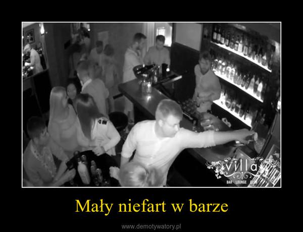 Mały niefart w barze –