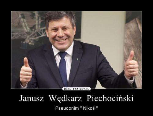 Janusz  Wędkarz  Piechociński