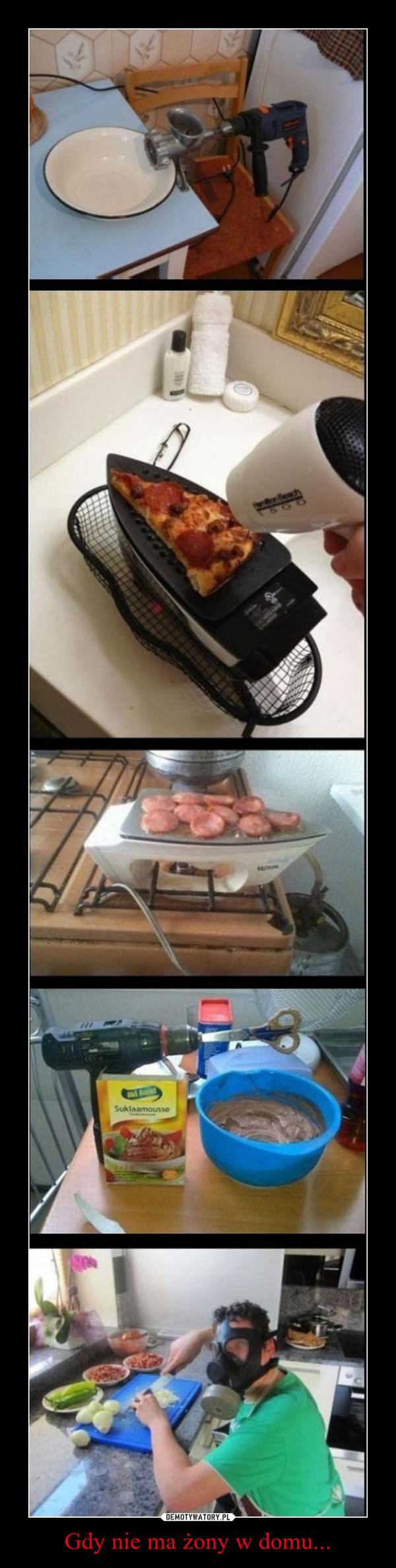 Gdy nie ma żony w domu... –