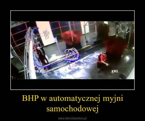 BHP w automatycznej myjni samochodowej –