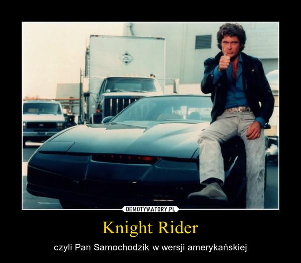 Knight Rider – czyli Pan Samochodzik w wersji amerykańskiej