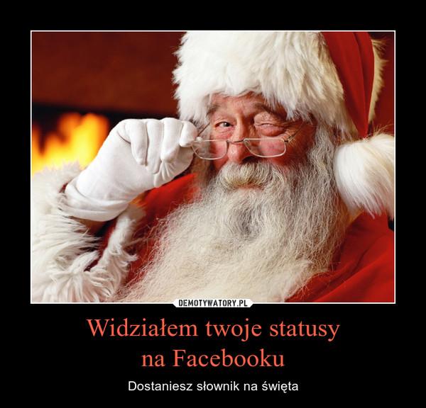 Widziałem twoje statusyna Facebooku – Dostaniesz słownik na święta