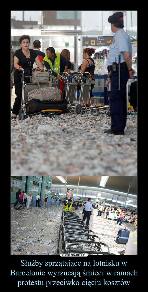 Służby sprzątające na lotnisku w Barcelonie wyrzucają śmieci w ramach protestu przeciwko cięciu kosztów –