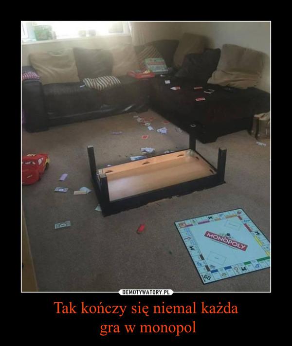 Tak kończy się niemal każda gra w monopol –