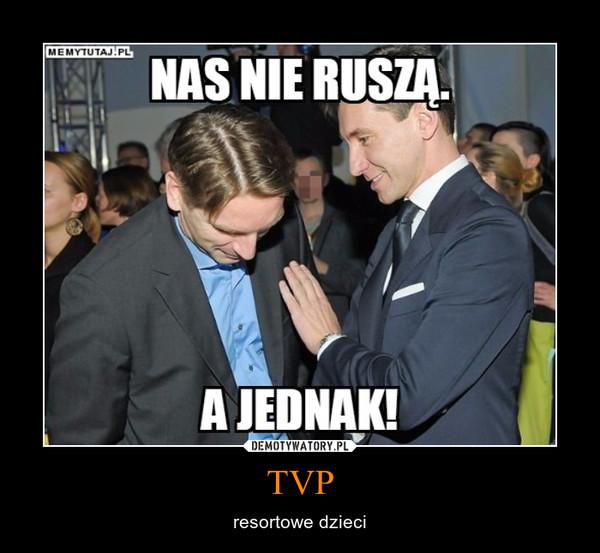 TVP – resortowe dzieci