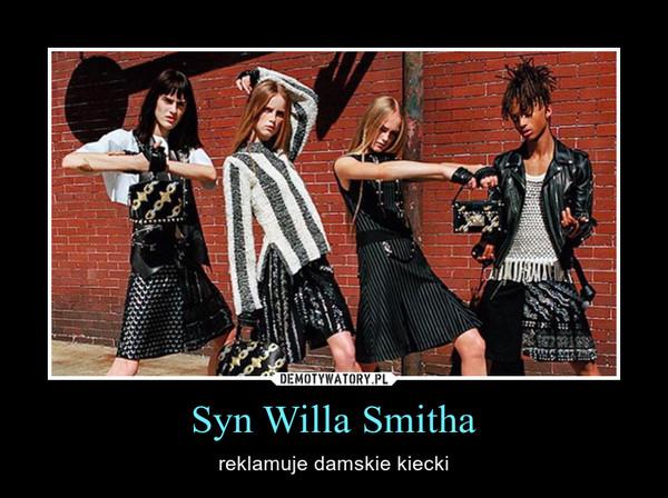 Syn Willa Smitha – reklamuje damskie kiecki