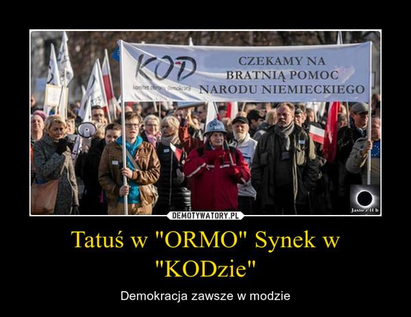 """Tatuś w """"ORMO"""" Synek w """"KODzie"""" – Demokracja zawsze w modzie"""