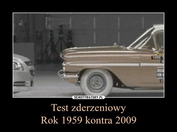 Test zderzeniowyRok 1959 kontra 2009 –
