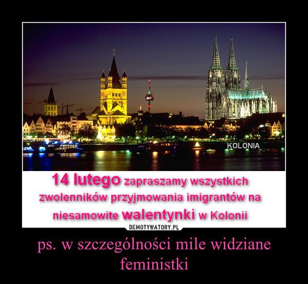 ps. w szczególności mile widziane feministki –