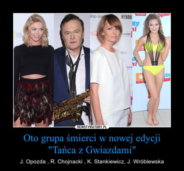 """Oto grupa śmierci w nowej edycji """"Tańca z Gwiazdami"""" – J. Opozda , R. Chojnacki , K. Stankiewicz, J. Wróblewska"""