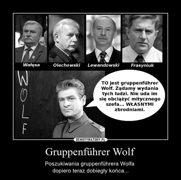 Gruppenführer Wolf – Poszukiwania gruppenführera Wolfa dopiero teraz dobiegły końca...