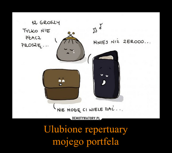 Ulubione repertuarymojego portfela –