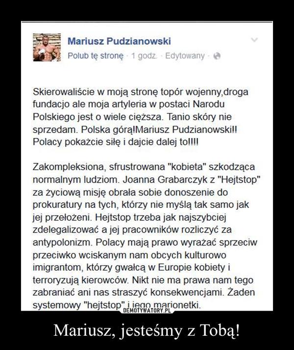 Mariusz, jesteśmy z Tobą! –