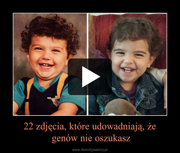 22 zdjęcia, które udowadniają, że genów nie oszukasz –