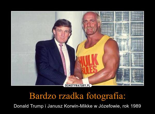 Bardzo rzadka fotografia: – Donald Trump i Janusz Korwin-Mikke w Józefowie, rok 1989