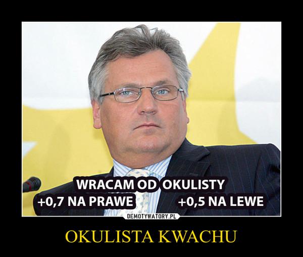 OKULISTA KWACHU –