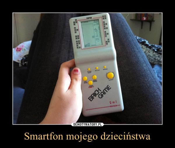 Smartfon mojego dzieciństwa –